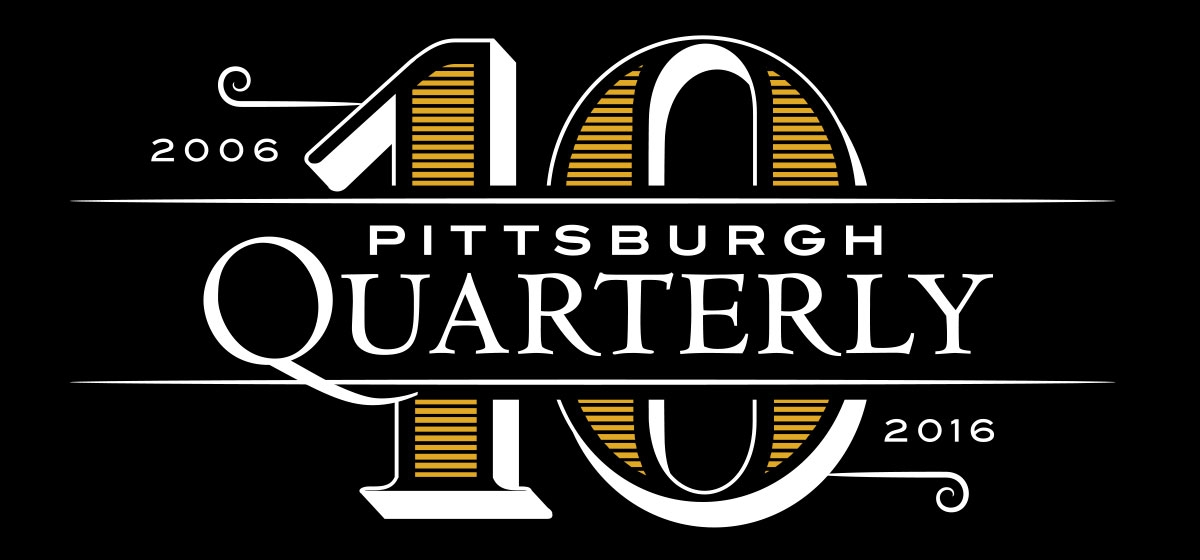 Pittsburgh Quarterly Turns 10