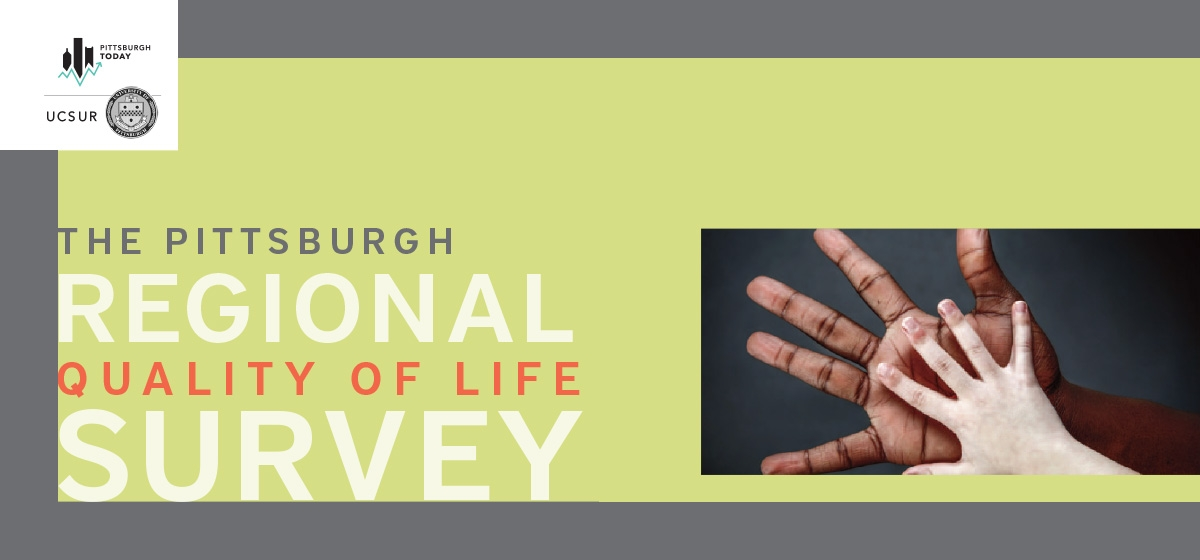 2018 Pittsburgh Regional Quality of Life Survey