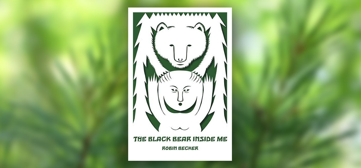 "The Spirit of Animals Glows in Robin Becker's ""The Black Bear Inside Me"""