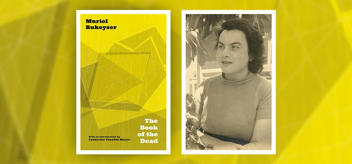 Recalling Poet Muriel Rukeyser and her Work on the Hawk's Nest Tunnel Disaster
