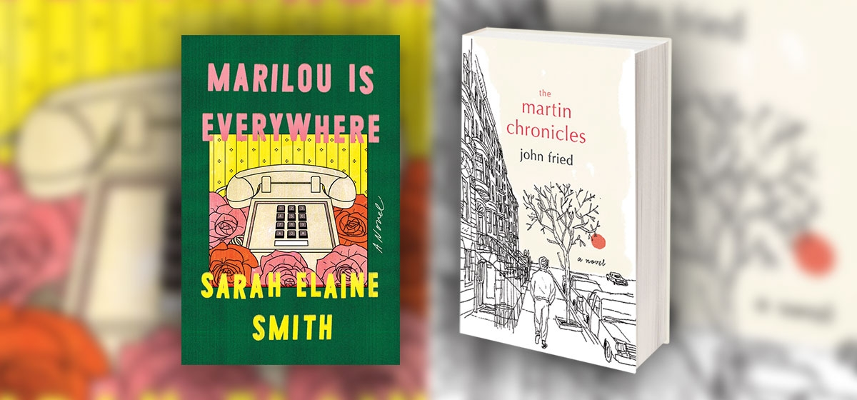 "Left: ""Marilou Is Everywhere"" by Sarah Elaine Smith, Riverhead Books, $26. Right: ""The Martin Chronicles"" by John Fried Grand, Central Publishing, $26."